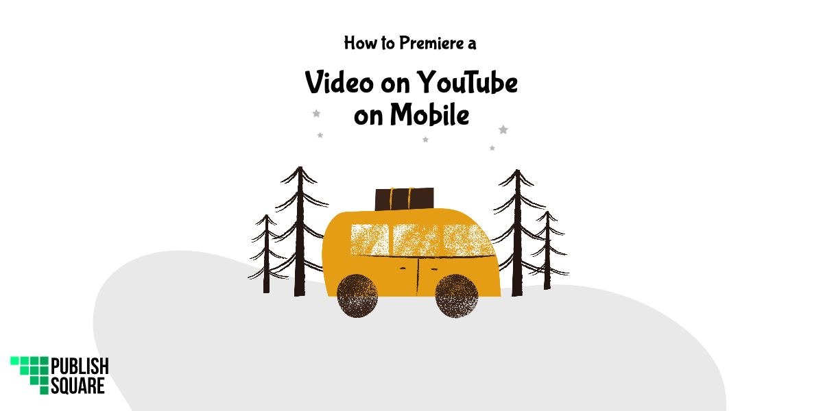 How to Premiere a Video on YouTube on Mobile