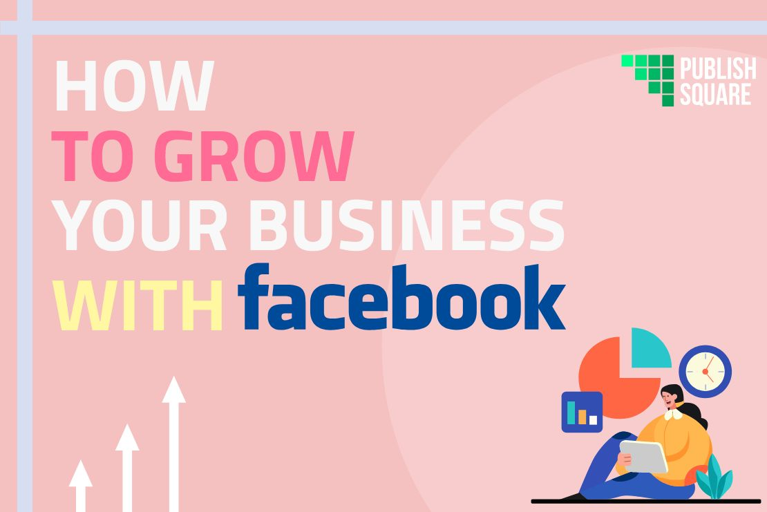 How to Grow Your Business With Facebook?