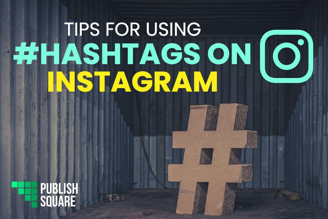 Tips for Using #Hashtags on Instagram
