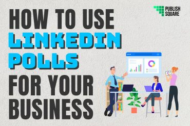How To Use LinkedIn Polls For Your Business?